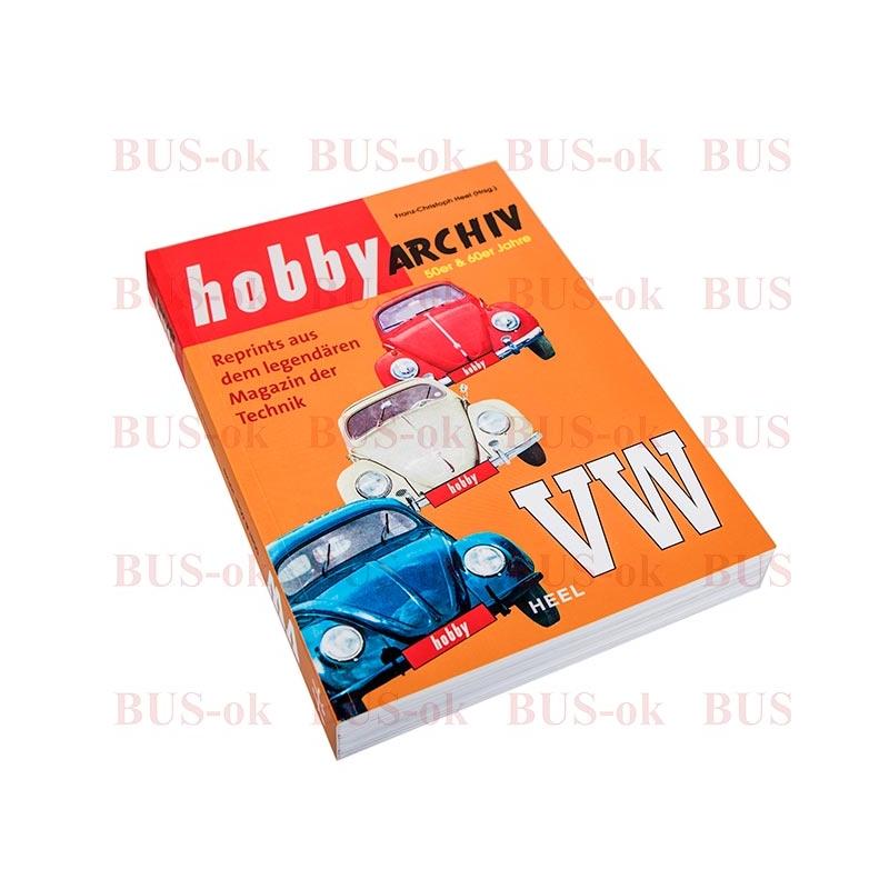 hobby archiv 50er 60er jahre vw reprint 384 seiten isbn 9783958435032 bus 20 80. Black Bedroom Furniture Sets. Home Design Ideas